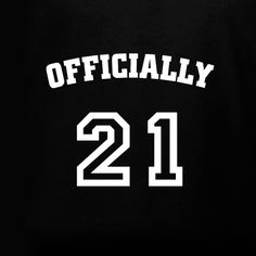 ffa769234 Officially 21 birthday t-shirt template. Customize this or design your own  online for