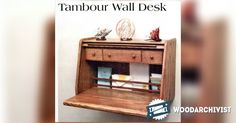 Tambour Wall Desk Plans - Furniture Plans and Projects   WoodArchivist.com