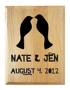 "Two lovebirds in silhouette, laser engraved onto this elegant wood plaque along with the lovebird's names and ""date established"", i.e. wedding, anniversary, engagement, first home, you decide! Perfect as a custom wedding gift or a fun housewarming gift.    To personalize: After adding the product..."