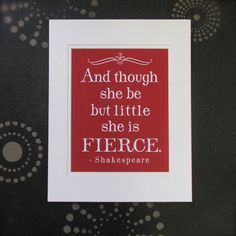 And though she be but little she is fierce art print, unframed, Typography Print, Shakespeare Quote