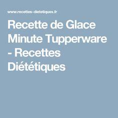 Recette de Glace Minute Tupperware - Recettes Diététiques