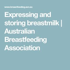 Expressing and storing breastmilk | Australian Breastfeeding Association