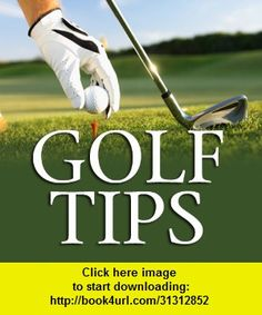 Best Golf Tips and Tricks, iphone, ipad, ipod touch, itouch, itunes, appstore, torrent, downloads, rapidshare, megaupload, fileserve