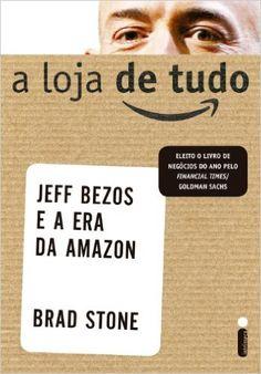 Amazon.com.br eBooks Kindle: A loja de tudo, Brad Stone