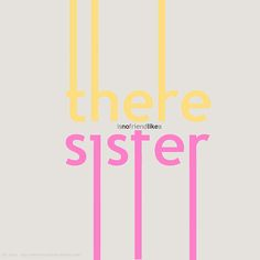 """ there is no friend like a sister! ""Pinned by #PinkPad, the women's health app. pinkp.ad"