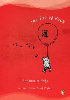 Pin for Later: 40+ Life-Changing Books to Read This Year The Tao of Pooh Follow Winnie the Pooh as the bear and his famous friends teach us the greatest lessons of simplicity in the Tao of Pooh ($15).