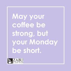 The week is always better once Monday is out of the way... #caffeinefix #zabucoffee #summer #london #welovecoffee #coffeetime #coffeebreak #caffeinekick #coffeelovers #FreshCoffee #freshlyroasted #coffeeaddict