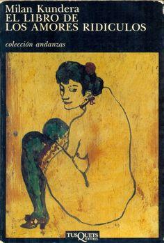 Milan kundera. El libro de los amores ridiculos