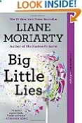 Big Little Lies Liane Moriarty (Author) (13030)Buy new: $ 16.00 $ 10.20 135 used & new from $ 5.99(Visit the Best Sellers in Books list for authoritative information on this product's current rank.) Amazon.com: Best Sellers in Books...