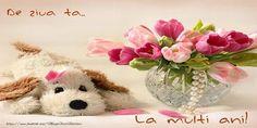 Felicitari de zi de nastere - De ziua ta... La multi ani! Outdoor Kitchen Design, Still Life Photography, Pretty Flowers, Pink Roses, Happy Birthday, Teddy Bear, Messages, Cards, Sf