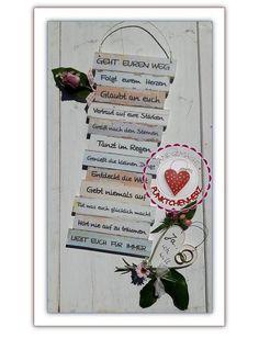 Dekoschild - GEHT EUREN WEG ein wunderschönes Geschenk zur Hochzeit oder einem anderen Anlass - für ZWEI - Gute Wünsche mit Aufhängung (mit Papier ummantelter Draht) Das Holzherz, die Blumen, die...