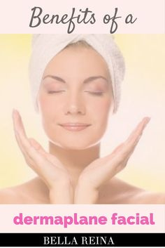 Discover the Benefits of a Dermaplane Facial and why we love them here at Bella Reina via @bellareinapins