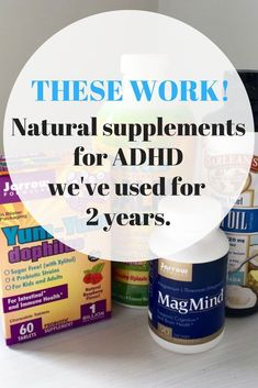 We have used these for two years and they help to reduce the symptoms of my son's ADHD.