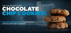 Bodybuilding.com - Ask The Protein Powder Chef: Do You Have A Recipe For Protein Chocolate Chip Cookies?