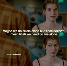 One of my favorite quotes from this show Favorite Quotes, Best Quotes, Society Quotes, We Happy Few, Red Band Society, Young Americans, Band Of Brothers, Tfios, Superwholock