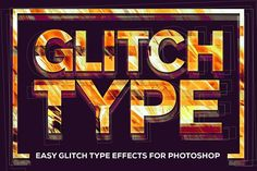 Glitch Type: Smart PSD Glitch Effect by Chroma Supply on @creativemarket