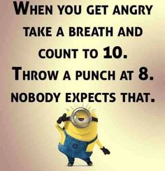 Minions, angry count to ten. 。◕‿◕。 See my Despicable Me Minions pins https://www.pinterest.com/search/my_pins/?q=minions funny quotes