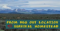 From Bug Out Location to Survival Homestead | Survivalist Prepper | #prepbloggers #homestead
