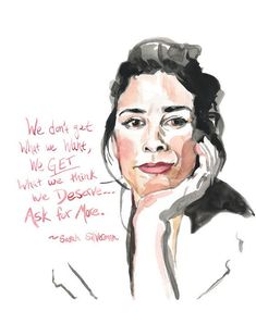 Sarah Silverman, in all of her funny glory inspires with this quote to ASK FOR MORE. Painted by yours truly and reproduced on high quality art paper with my Epson Printer. (your print is going to be s