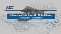 Working on energy efficient, sustainable designs should be a priority for the professionals providing 3D CAD design services in an era where global warming is already causing havoc with the environment.