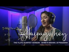 Alaipayuthey (The Flute Quartet version) - Shweta Mohan | B Prasanna - YouTube Devotional Songs, Yearning, Your Music, Flute, The Voice, Thankful, Romance, Concert, Youtube