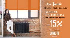 ¡La promoción de junio de Kaaten! Estores y cortinas, a medida y estándar, un 15% más baratos. Promoción válida durante el mes de junio de 2016 en la web de Kaaten http://www.kaaten.com/