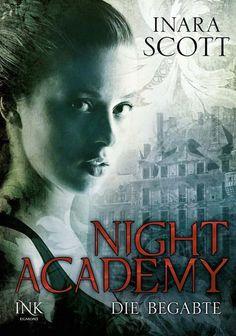 Night Academy, Die Begabte (01)- Inara Scott