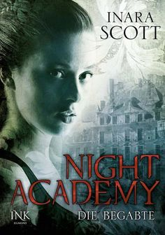 Night Academy, Die Begabte (01)- Inara Scott