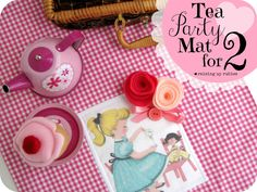 Raising up Rubies: tea party mat for Two ♥ {with free pretty things for you!}