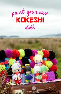 Decorative kimono, exotic hair...paint your own Kokeshi doll and turn your imagination into reality! www.seedling.com