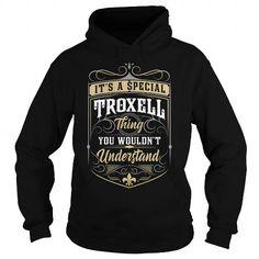 TROXELL TROXELLYEAR TROXELLBIRTHDAY TROXELLHOODIE TROXELLNAME TROXELLHOODIES  TSHIRT FOR YOU
