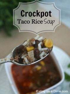 Crockpot Taco Rice Soup - Turn your left over tacos into a second meal!