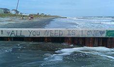 """All you need is love."" Folly Beach, SC"