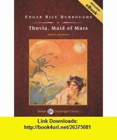 Thuvia, Maid of Mars, with eBook (Barsoom) (9781400109234) Edgar Rice Burroughs, John Bolen , ISBN-10: 140010923X  , ISBN-13: 978-1400109234 ,  , tutorials , pdf , ebook , torrent , downloads , rapidshare , filesonic , hotfile , megaupload , fileserve