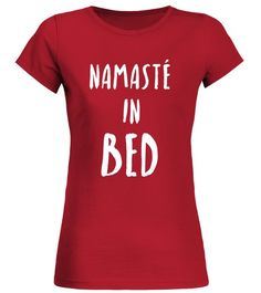 """# Funny Yoga T-Shirt """"Namaste In Bed"""" .  Special Offer, not available in shops      Comes in a variety of styles and colours      Buy yours now before it is too late!      Secured payment via Visa / Mastercard / Amex / PayPal      How to place an order            Choose the model from the drop-down menu      Click on """"Buy it now""""      Choose the size and the quantity      Add your delivery address and bank details      And that's it!      Tags: A great gift idea for his birthday…"""