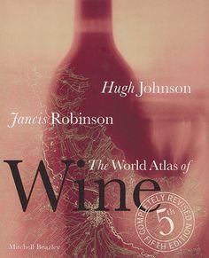 the-world-atlas-of-wine-hugh-johnson-and-jancis-robinson http://www.bookscrolling.com/the-best-wine-books/