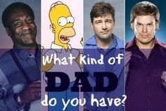 What Kind Of Dad Do You Have? Old School Dad, I had a feeling I would've gotten that answer. Very true!