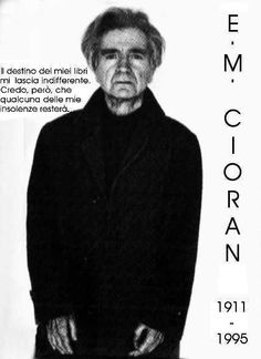 Emil Cioran Emil Cioran, Inspire Me, Philosophy, Quotations, Poetry, Reading, My Love, Romania, Words