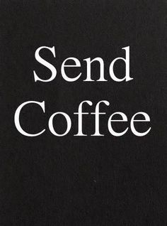 STC.  Send the coffeeFIEND some coffee PLEASE.  Get Geetered.