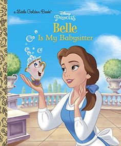 Belle is My Babysitter (Disney Princess) (Little Golden Book) by Victoria Saxon