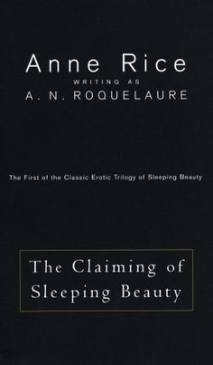 Anne Rice - The Claiming of Sleeping Beauty