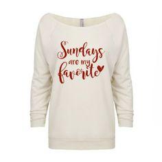 """Sundays are my Favorite"" 3/4 sleeve raglan www.reagantwentyfive.com"