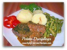 YUMMY! Potato dumplings! http://www.quick-german-recipes.com/german-potato-dumplings.html