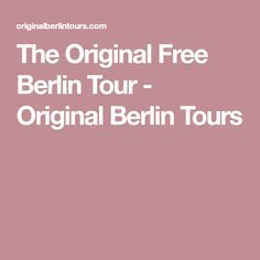 The Original Free Berlin Tour - Original Berlin Tours