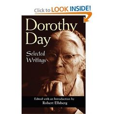 selected writing of Dorothy Day Catholic Beliefs, Catholic Books, Dorothy Day, Special People, The Selection, Wisdom, Writing, Reading, Saints