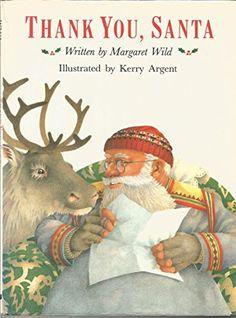Thank You, Santa: Written by Margaret Wild ; Illustrated .