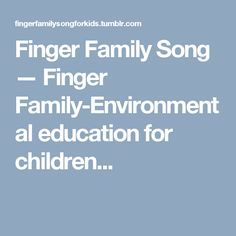 Finger Family-Environmental education for children age 5 Knowledge of environmental protection is the knowledge necessary to form and become a lifestyle at an early age of the child. The knowledge. Finger Family Song, Family Songs, Environmental Education, Knowledge, Age, Children, Nursery Rhymes, Consciousness, Boys