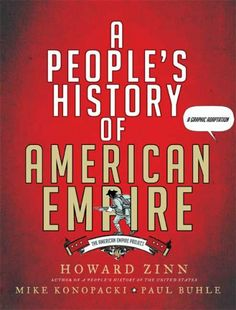 Adapted from the critically acclaimed chronicle of U.S. history, a study of American expansionism around the world is told from a grassroots perspective and provides an analysis of important events from Wounded Knee to Iraq, in a volume created in the format of a graphic novel.