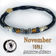 <b>Thread:</b> Black<b>Glass Beads:</b> Topaz, Metallic Charcoal, Silver<b>Dotted Barrels:</b> Tibetan Silver<b>End Caps:</b> Tibetan Silver<b>Tag:</b> NTIO/(brass)<b>Size:</b> Fits All<b>Close-up Photo:</b> Not Actual SizeTraditionally, a birthstone is associated with each month of the year. There are also numerous legends and myths about birthstone healing powers and their therapeutic influence. According to these legends, wearing a gemstone during its assigned month heightened its healing…