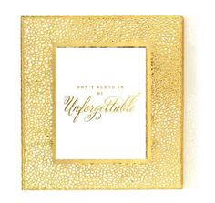 Be Unforgettable Gold Print GOLD FOIL PRINT by TheDigitalStudio, $10.00